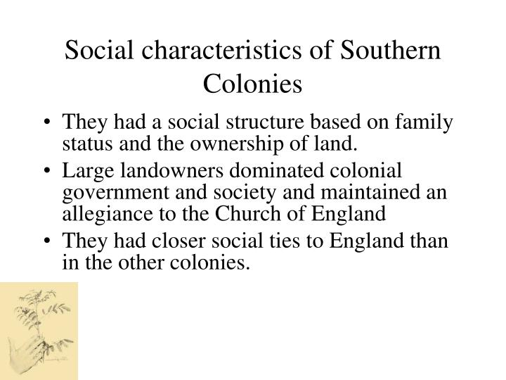 Social characteristics of Southern Colonies