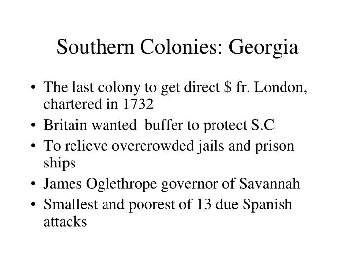Southern Colonies: Georgia