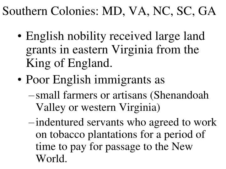 Southern Colonies: MD, VA, NC, SC, GA