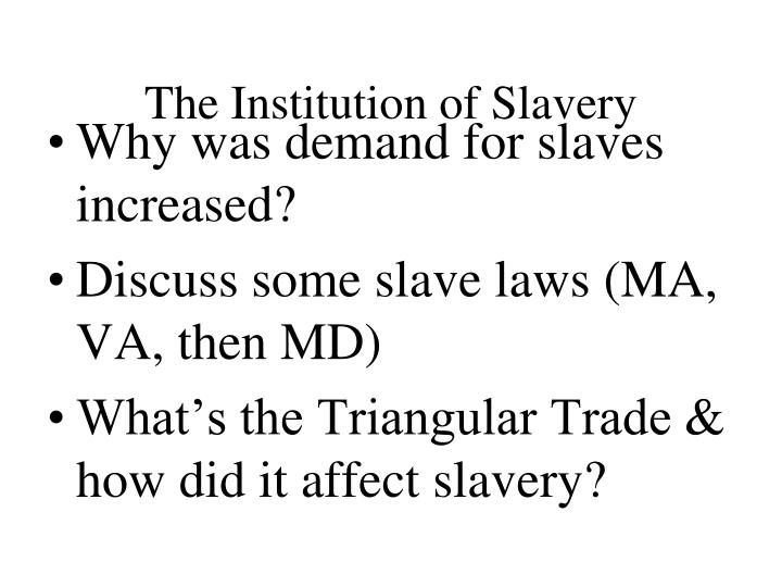The Institution of Slavery
