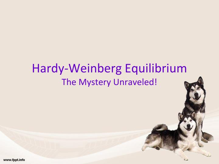 Hardy weinberg equilibrium the mystery unraveled