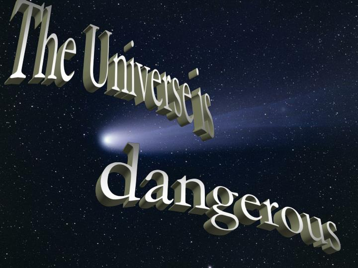 The Universe is