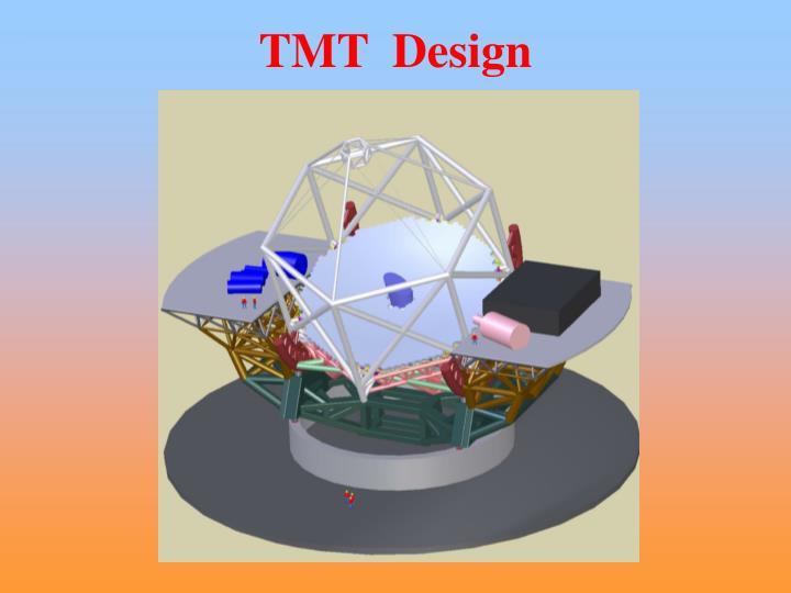 TMT  Design