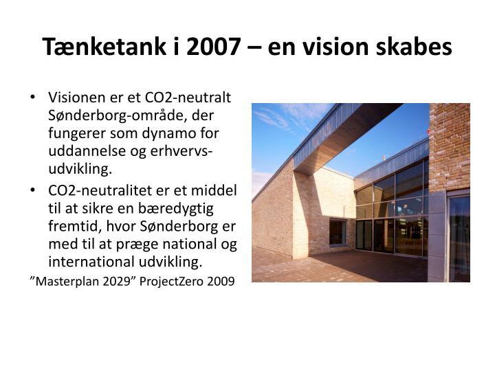 Tænketank i 2007 – en vision skabes