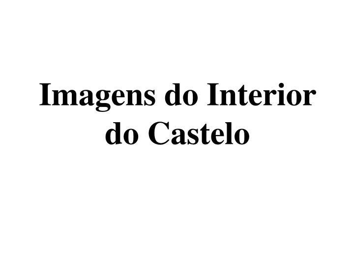Imagens do Interior do Castelo