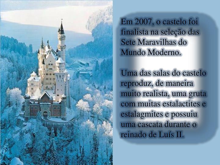 Em 2007, o castelo foi finalista na