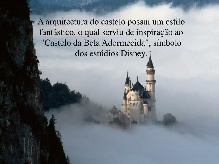 """Aarquitecturado castelo possui um estilo fantástico, o qual serviu de inspiração ao """"Castelo da Bela Adormecida"""", símbolo dos estúdios Disney."""