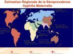estimation r gionale de la s roprevalence syphilis maternelle
