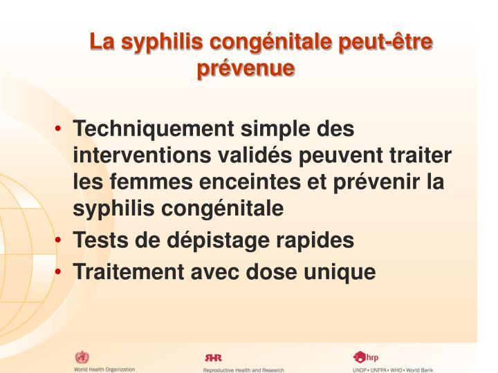 La syphilis congénitale peut-être prévenue