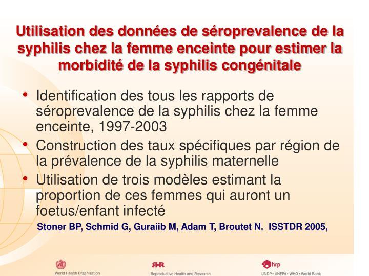 Utilisation des données de séroprevalence de la syphilis chez la femme enceinte pour estimer la morbidité de la syphilis congénitale