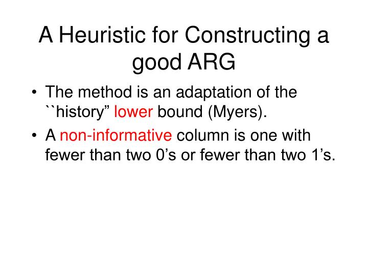A heuristic for constructing a good arg