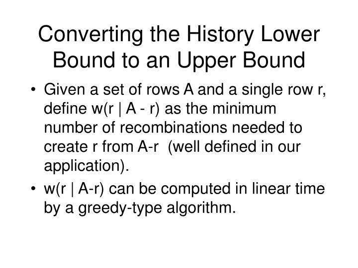 Converting the History Lower Bound to an Upper Bound