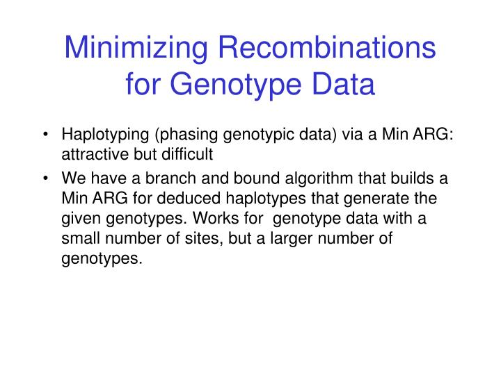 Minimizing Recombinations for Genotype Data