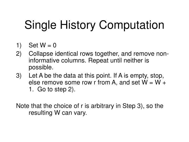 Single History Computation