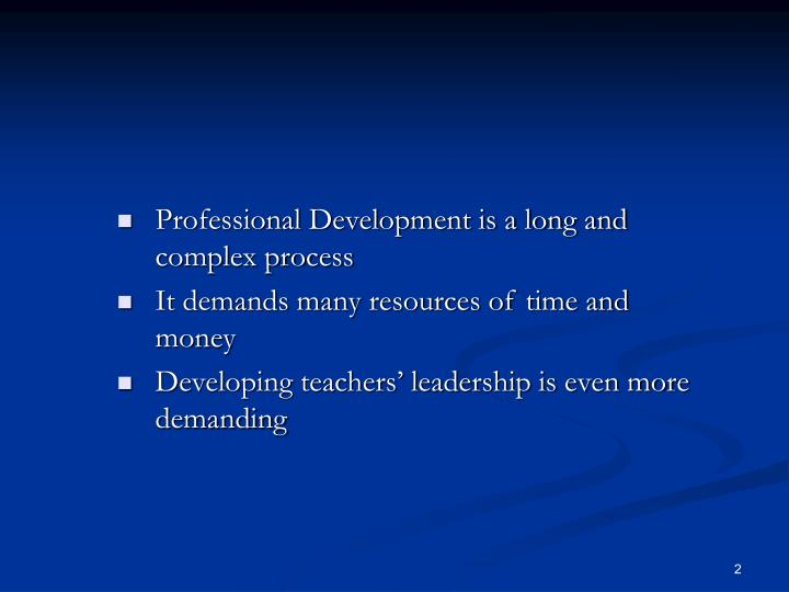 Professional Development is a long and complex process
