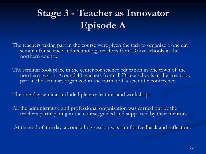Stage 3 - Teacher as Innovator