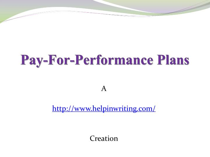 Pay-For-Performance Plans