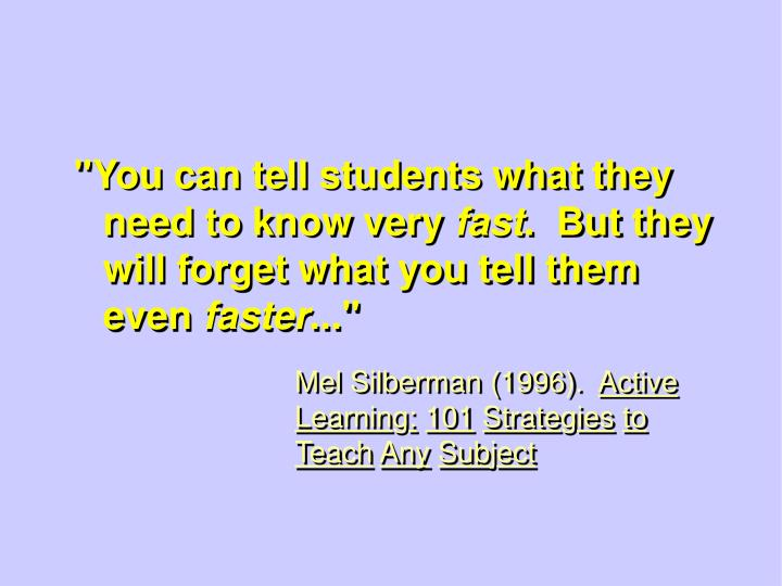 """You can tell students what they need to know very"