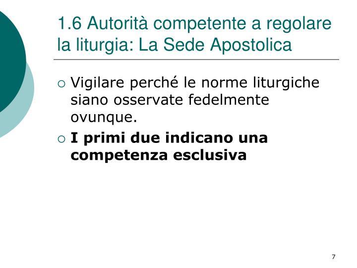 1.6 Autorità competente a regolare la liturgia: La Sede Apostolica