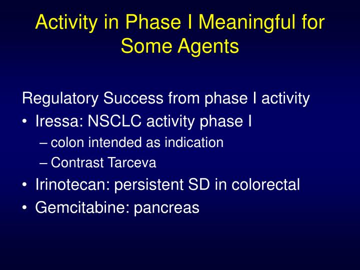 Activity in Phase I Meaningful for Some Agents