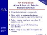 key condition 5 allow schools to adopt a flexible schedule