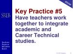 key practice 5 have teachers work together to integrate academic and career technical studies