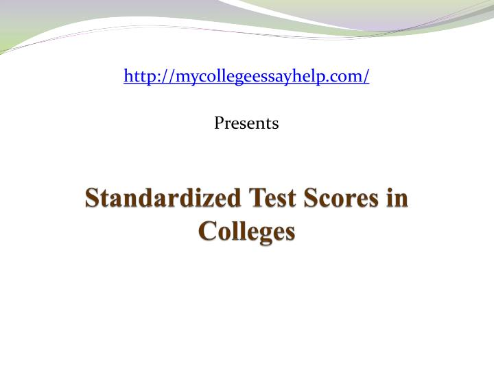 Standardized Test Scores in Colleges
