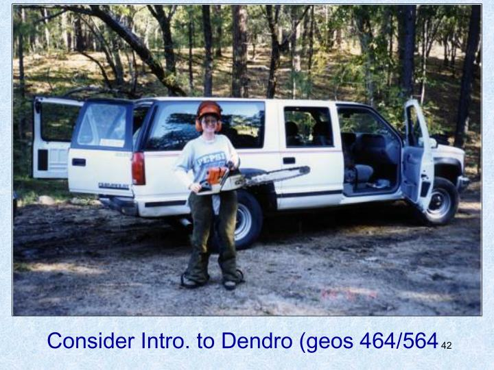 Consider Intro. to Dendro (geos 464/564