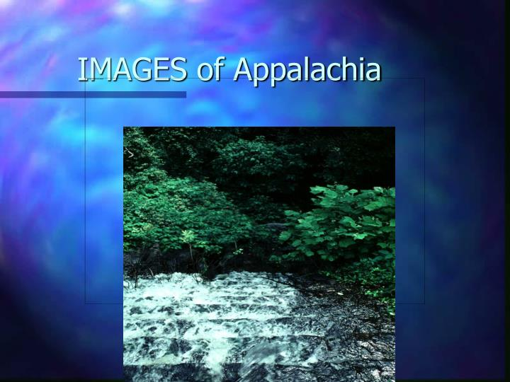 IMAGES of Appalachia