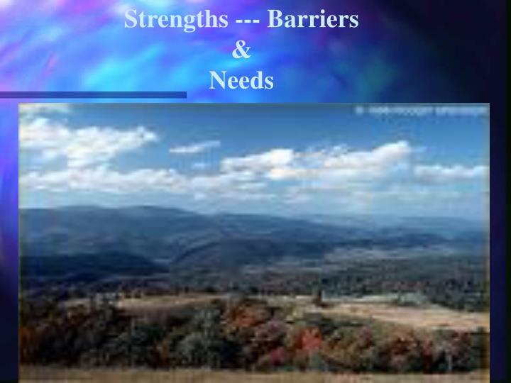 Strengths --- Barriers