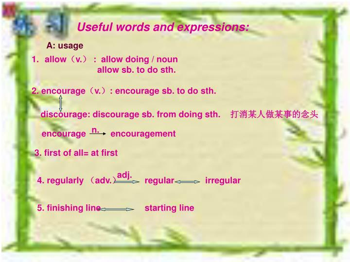 Useful words and expressions: