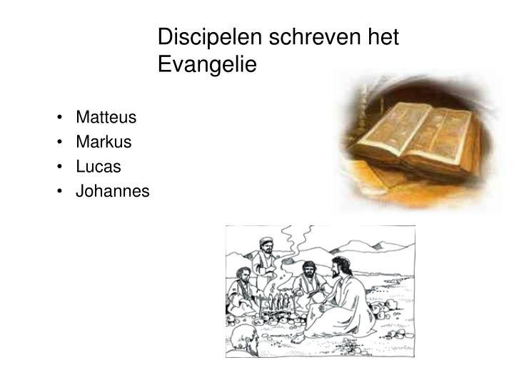 Discipelen schreven het Evangelie
