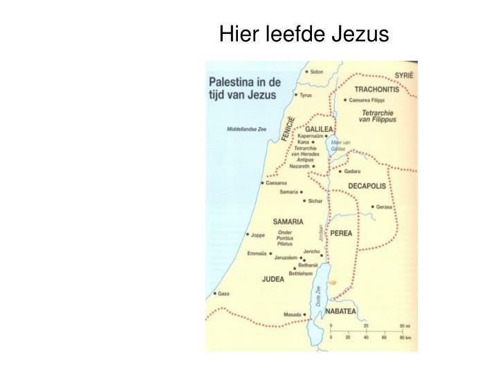 Hier leefde Jezus