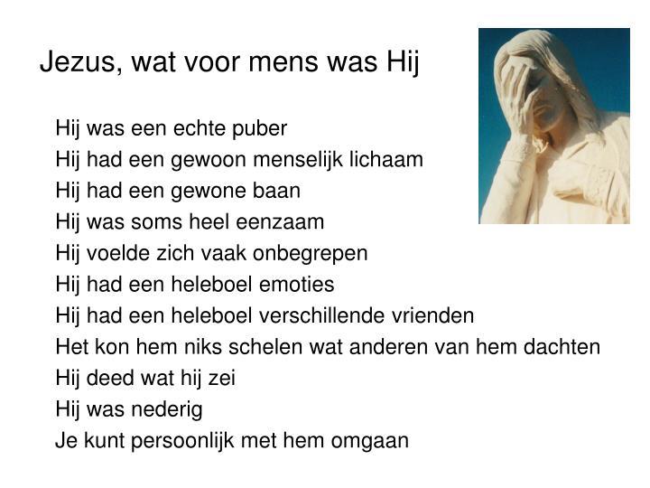 Jezus, wat voor mens was Hij