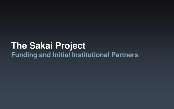 The sakai project funding and initial institutional partners