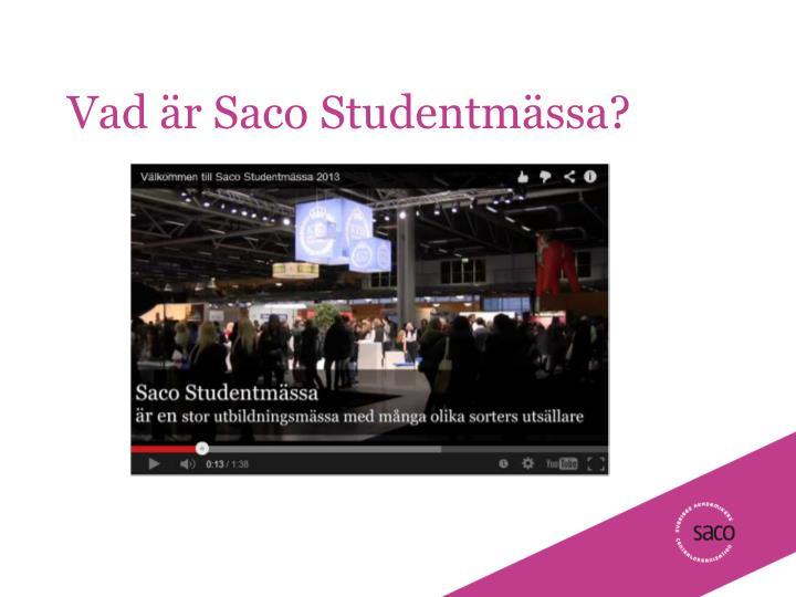 Vad är Saco Studentmässa?