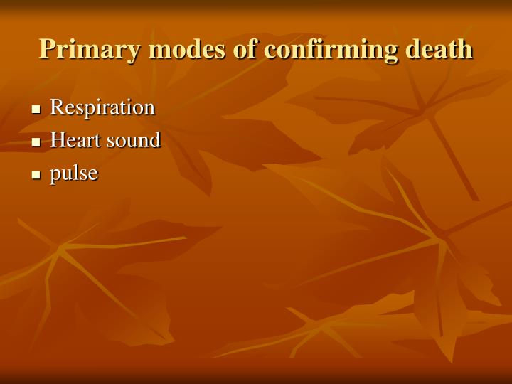 Primary modes of confirming death