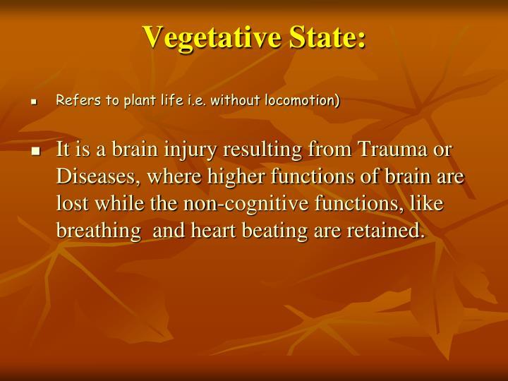 Vegetative State:
