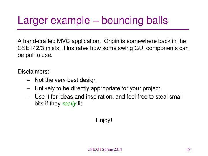 Larger example – bouncing balls