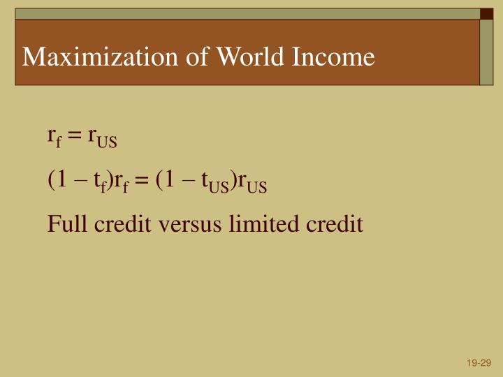 Maximization of World Income