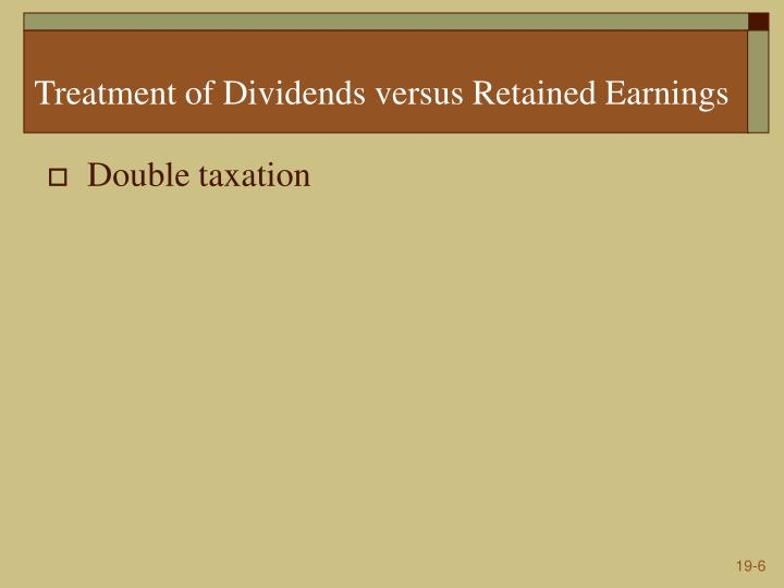 Treatment of Dividends versus Retained Earnings