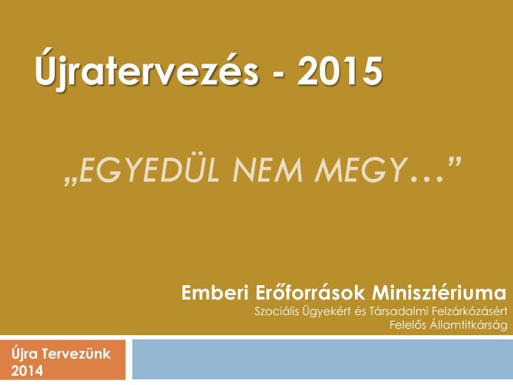 Újratervezés - 2015