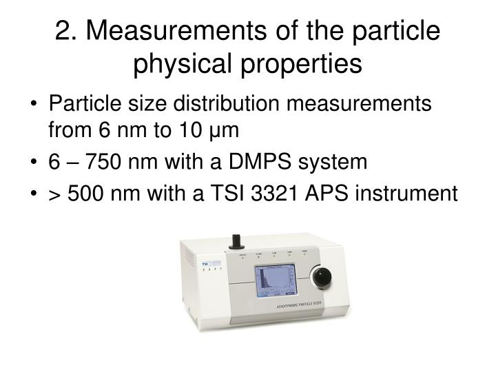 2. Measurements of the particle physical properties