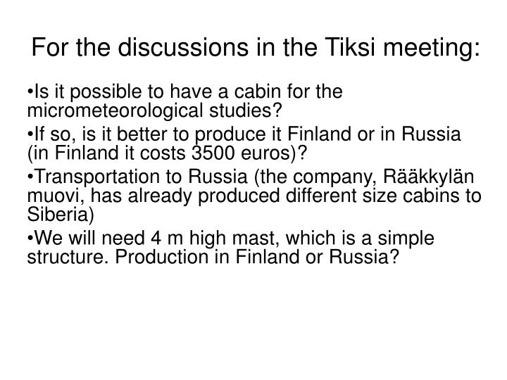 For the discussions in the Tiksi meeting: