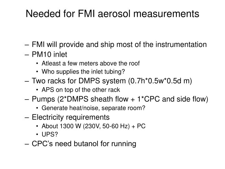 Needed for FMI aerosol measurements