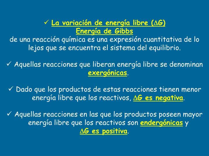 La variación de energía libre (
