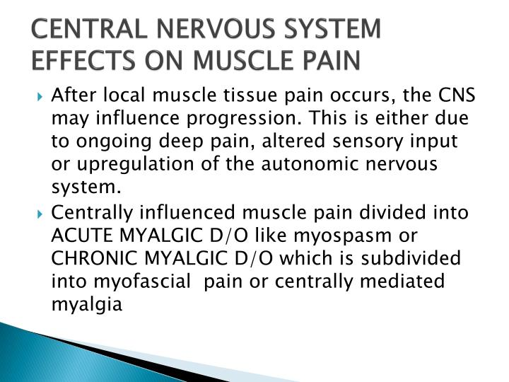CENTRAL NERVOUS SYSTEM EFFECTS ON MUSCLE PAIN