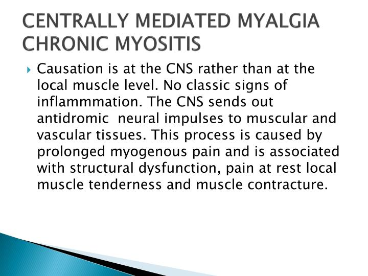 CENTRALLY MEDIATED MYALGIA