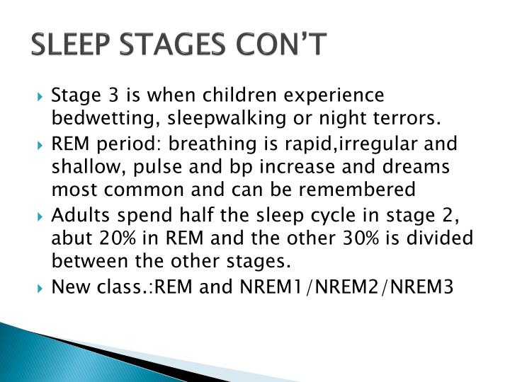 SLEEP STAGES CON'T