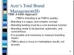 acer s total brand management ii